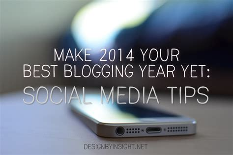 make 2014 your best blogging year yet social media tips