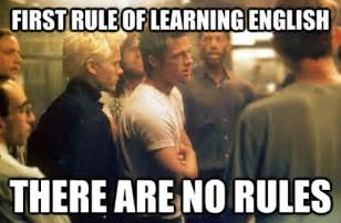 Fight Club Memes - first rule of learning english english language blog