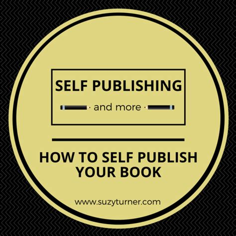 how to publish your how to self publish your book suzy turner