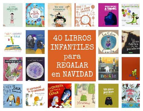 libros para leer en navidad 40 libros infantiles para regalar esta navidad clasificados por edades