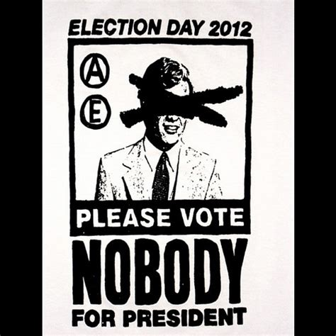 A Government Of Anarchy vote for no one 2012 anarchy government 2012 preside