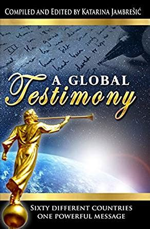 libro testimony kindle county a global testimony sixty different countries one powerful message english edition ebook