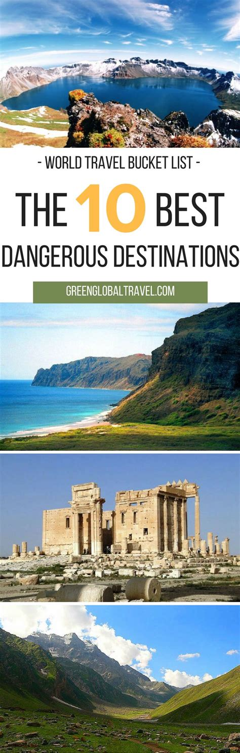 Top Dangerous Places To Go On Vacation by 120718 Best Places To Visit Before You Die Images On