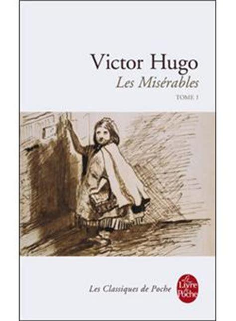 libro les misrables tome 1 les mis 233 rables tome 1 poche victor hugo achat livre ou ebook achat prix fnac
