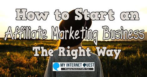 Doing Businesses The Right Way by My Quest How To Start An Affiliate Marketing