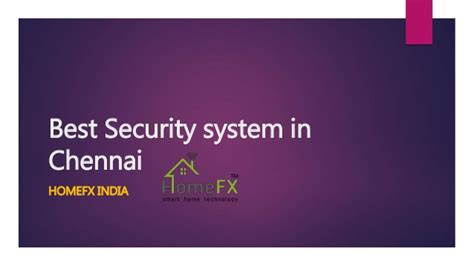 excellent security system in chennai homefx india