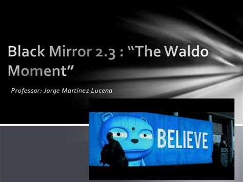 black mirror the waldo moment explained black mirror 2 3 quot the waldo moment quot