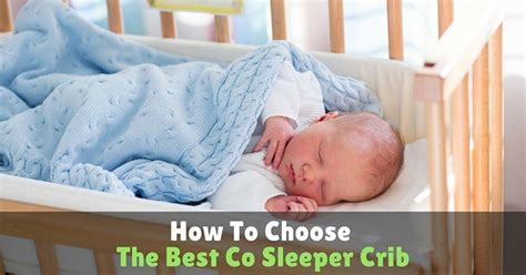 How To Choose Crib by How To Choose The Best Co Sleeper Crib Mom S Guide 2017
