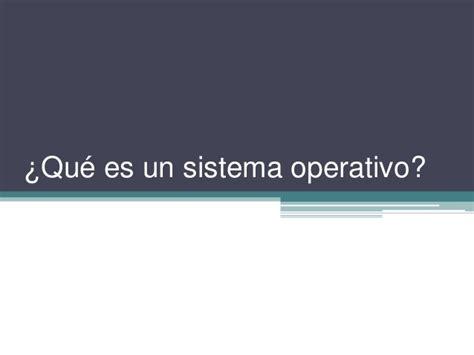 que es layout operativo qu 233 es un sistema operativo