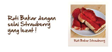 membuat roti bakar selai strawberry roti bakar strawberry