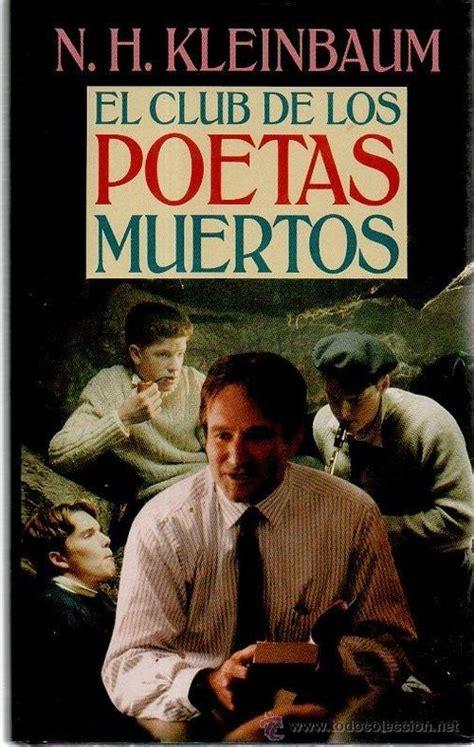 libro el club de las el club de los poetas muertos kleinbaum n h sinopsis del libro rese 241 as criticas