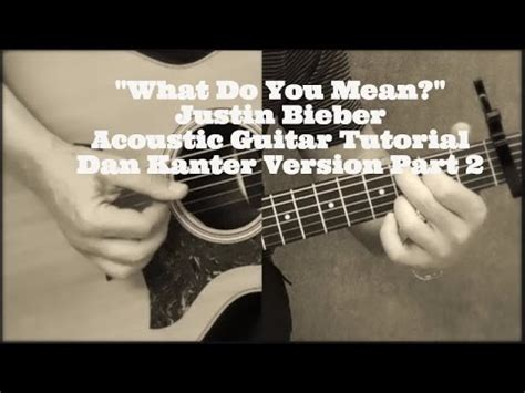 tutorial gitar what do you mean quot what do you mean quot justin bieber acoustic guitar