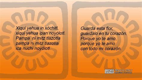 poemas indigenas xiquiyehua canci 243 n de amor en n 225 huatl youtube