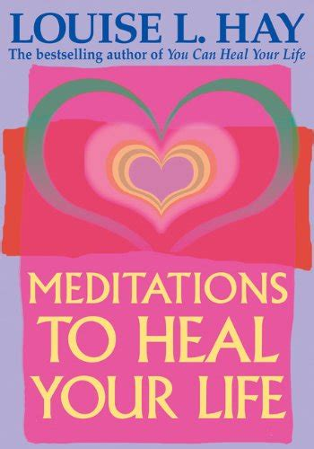 hay house meditations meditations to heal your life hay house lifestyles hay house lifestyles louise l