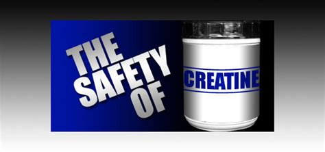 creatine safety the safety of creatine