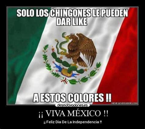 de la independencia de mexico frases frase viva la independencia viva viva m 201 xico desmotivaciones
