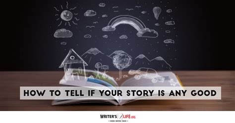 the how to tell a great story nail the and land your books how to tell if your story is any writer s org