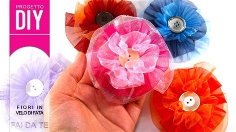 tutorial fiori con organza decorazione fai da te tutorial fiori in velo di fata con
