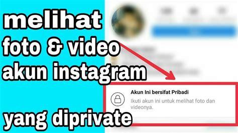 cara melihat foto di instagram yang di private cara melihat foto dan video akun instagram private tanpa
