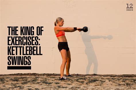 Swing Kettlebell by The King Of Exercises Kettlebell Swings 12 Minute Athlete