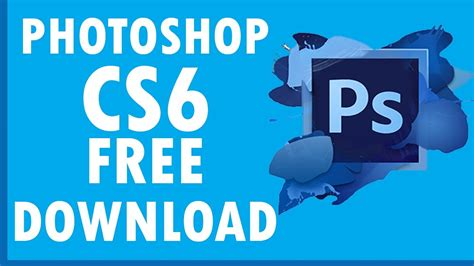 photoshop cs6 free download full version not trial download photoshop cs6 for free full version may 2017