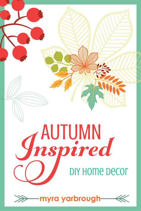 10 amazing home decor blogs my blessed life diy autumn home decor e book