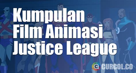 daftar judul film justice league baca komik justice league dc curcol co