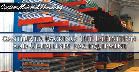 Definition Of Racking by Cantilever Racking Definitions Guidelines For Equipment