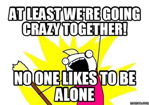 Going Crazy Meme - closed alphabet game conversation group page 123