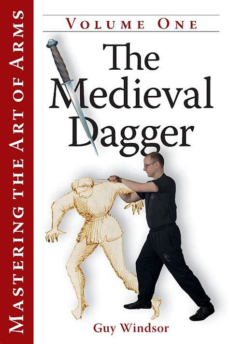 and renaissance dagger combat books mastering the of arms vol i the dagger