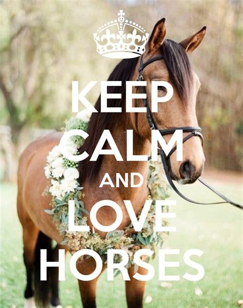 imagenes de keep calm and love horses frase caballo keep calm and love horses caballos
