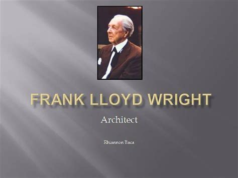 frank lloyd wright biography ppt frank lloyd wright authorstream