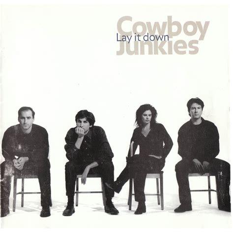 lay it down mp3 lay it down cowboy junkies mp3 buy full tracklist