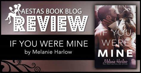 if you were mine book review if you were mine by melanie harlow aestas