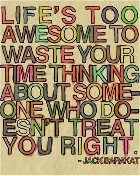 Jack Barakat Quote Don T Get Stressed Over The Little - life s too awesome to waste your time thinking about