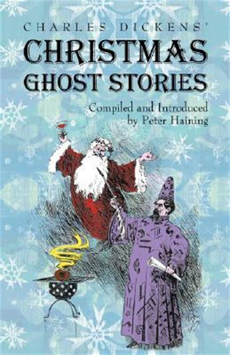 Charles Dickens Novel Ghost Stories charles dickens ghost stories haining