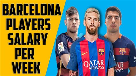 barcelona players salary barcelona player salaries per week 2017 ft messi neymar