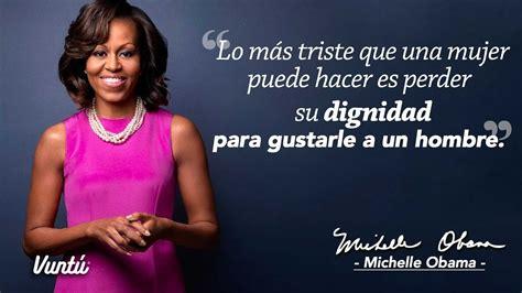 imagenes fuertes para una mujer 15 frases de michelle obama que te har 225 n una mujer m 225 s