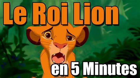 le roi lion film youtube le roi lion en 5 minutes youtube