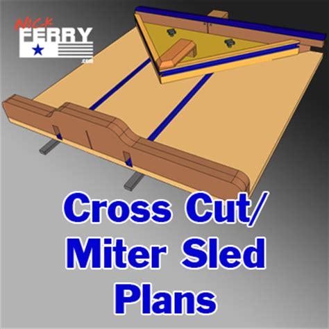 table saw crosscut sled plans 187 table saw cross cut miter sled plans