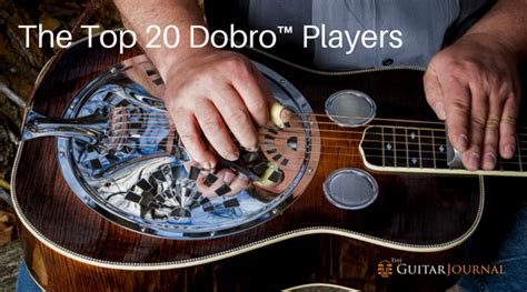 best dobro guitar the top 20 dobro players the guitar journal