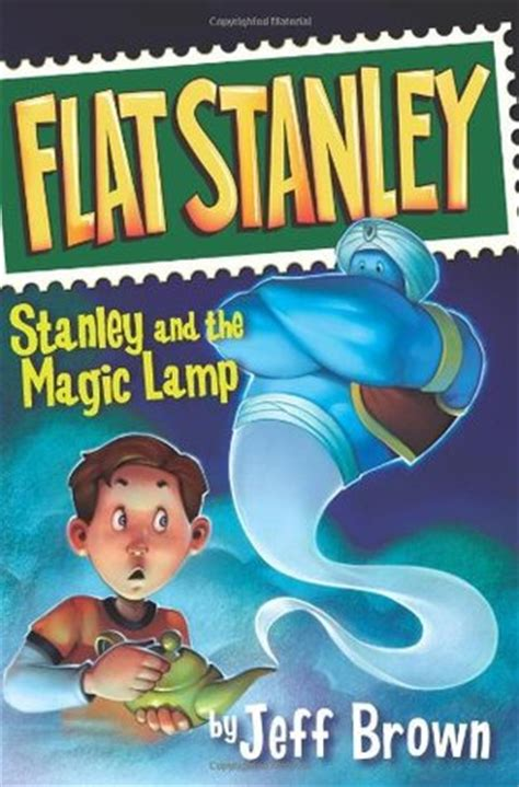 Stanley And The Magic L by Stanley And The Magic L Flat Stanley 2 By Jeff