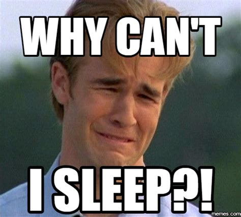 Cant Sleep Meme - image gallery sleep meme