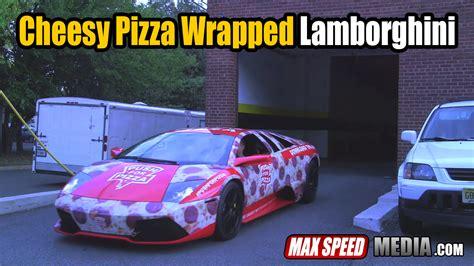 Lamborghini Pizza Delivery Cheesy Pizza Wrapped Lamborghini Lp 640 For Fast Delivery