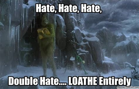 The Grinch Meme - grinch i hate you