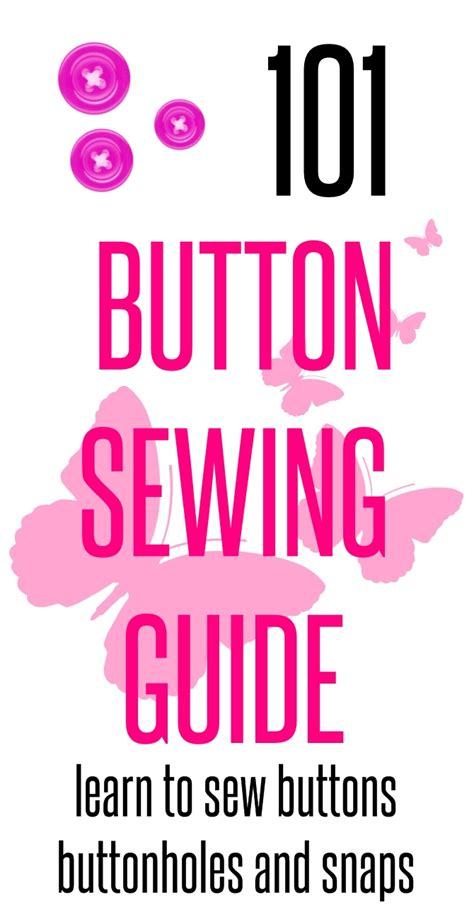 ultimate guide for how to sew buttons buttonholes and snaps