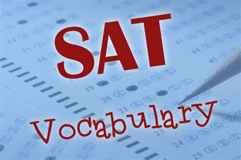 Sat Vocabulary Section by Sat Vocabulary It S Not Just For High Schoolers