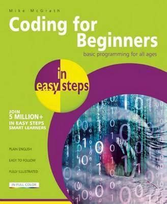 coding for beginners in easy steps mike mcgrath
