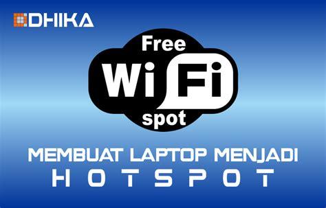 membuka usaha hotspot cara membuat laptop menjadi hotspot dhika dwi pradya