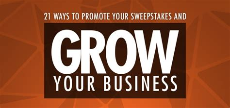 Sweepstakes Leads 2017 - 21 sweepstakes promotion tips to grow your business in 2017